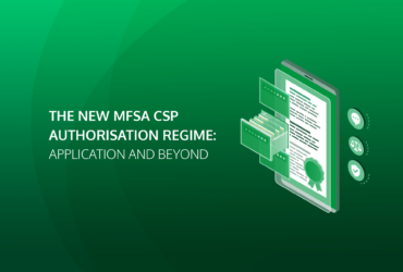 The New MFSA CSP Authorisation Regime: Application and Beyond